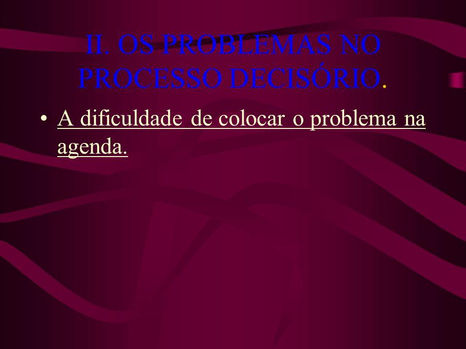 II. OS PROBLEMAS NO PROCESSO DECISÓRIO.