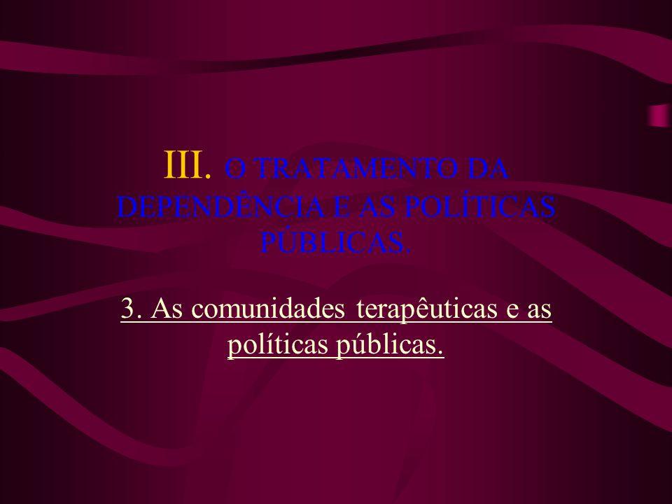 III. O TRATAMENTO DA DEPENDÊNCIA E AS POLÍTICAS PÚBLICAS.