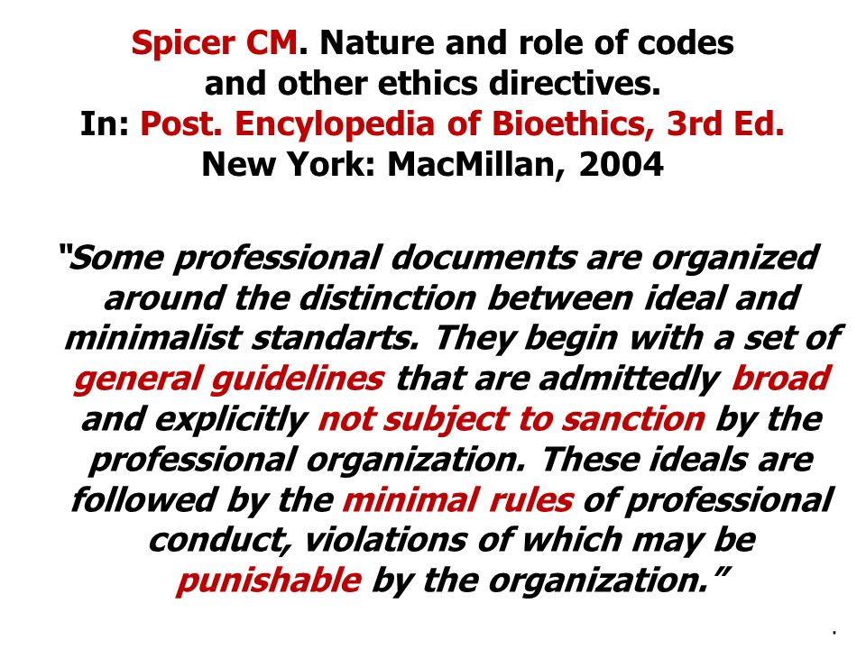 Spicer CM. Nature and role of codes and other ethics directives