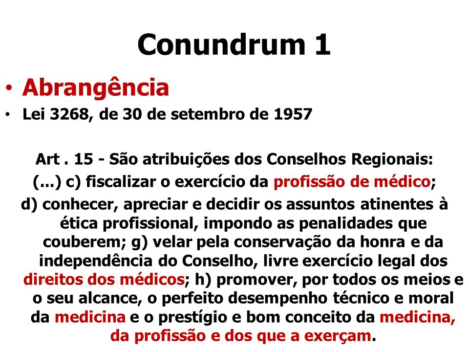 Conundrum 1 Abrangência Lei 3268, de 30 de setembro de 1957
