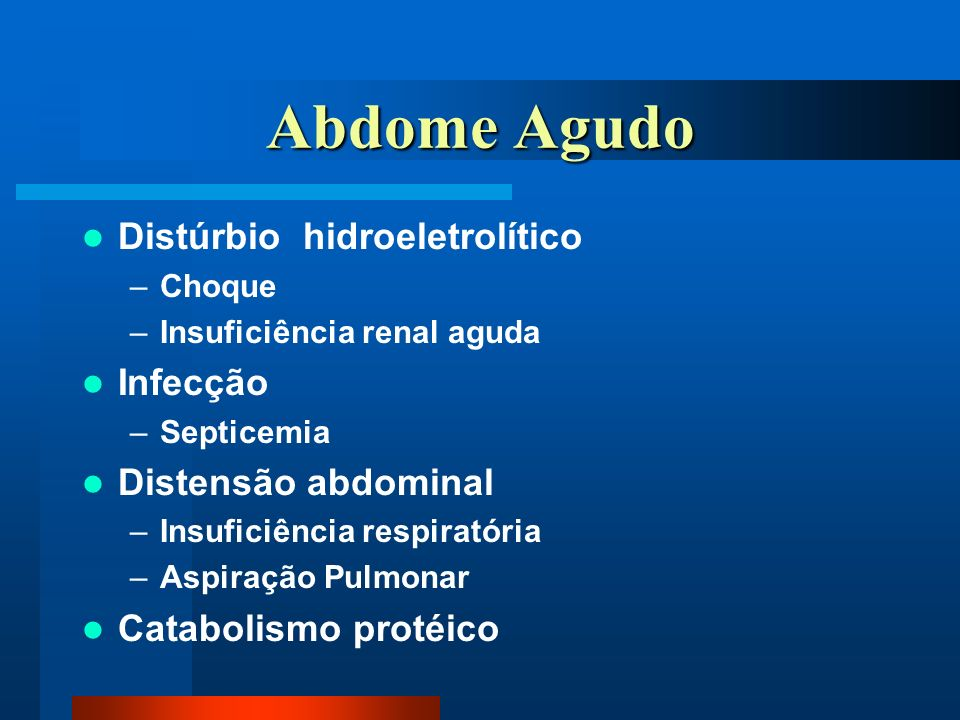 Abdome Agudo Distúrbio hidroeletrolítico Infecção Distensão abdominal