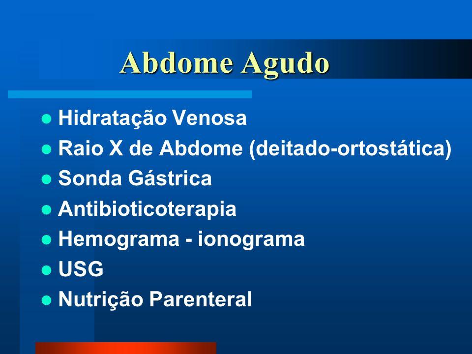 Abdome Agudo Hidratação Venosa Raio X de Abdome (deitado-ortostática)