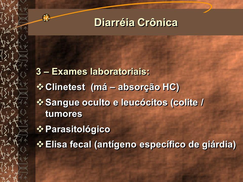 Diarréia Crônica 3 – Exames laboratoriais: