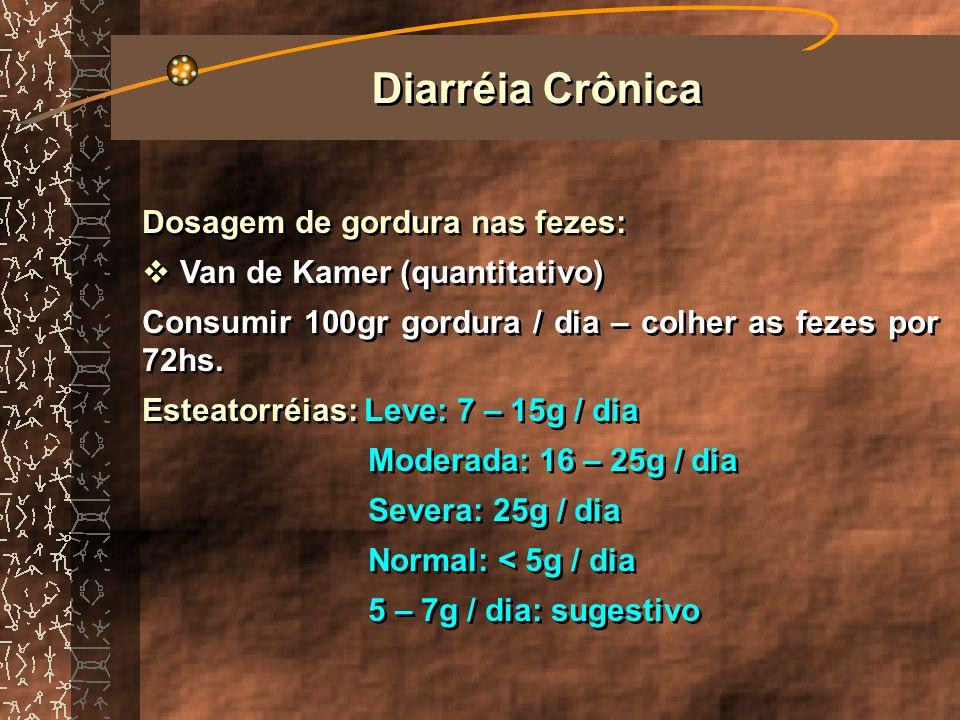 Diarréia Crônica Dosagem de gordura nas fezes: