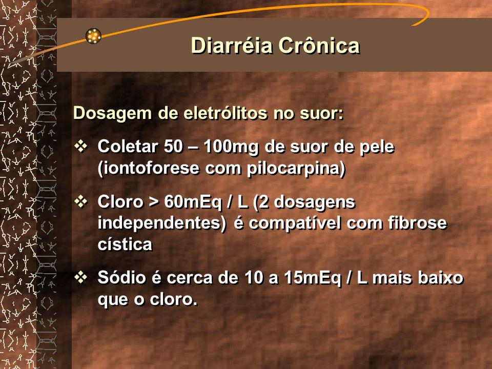 Diarréia Crônica Dosagem de eletrólitos no suor: