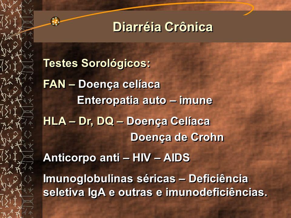 Diarréia Crônica Testes Sorológicos: FAN – Doença celíaca