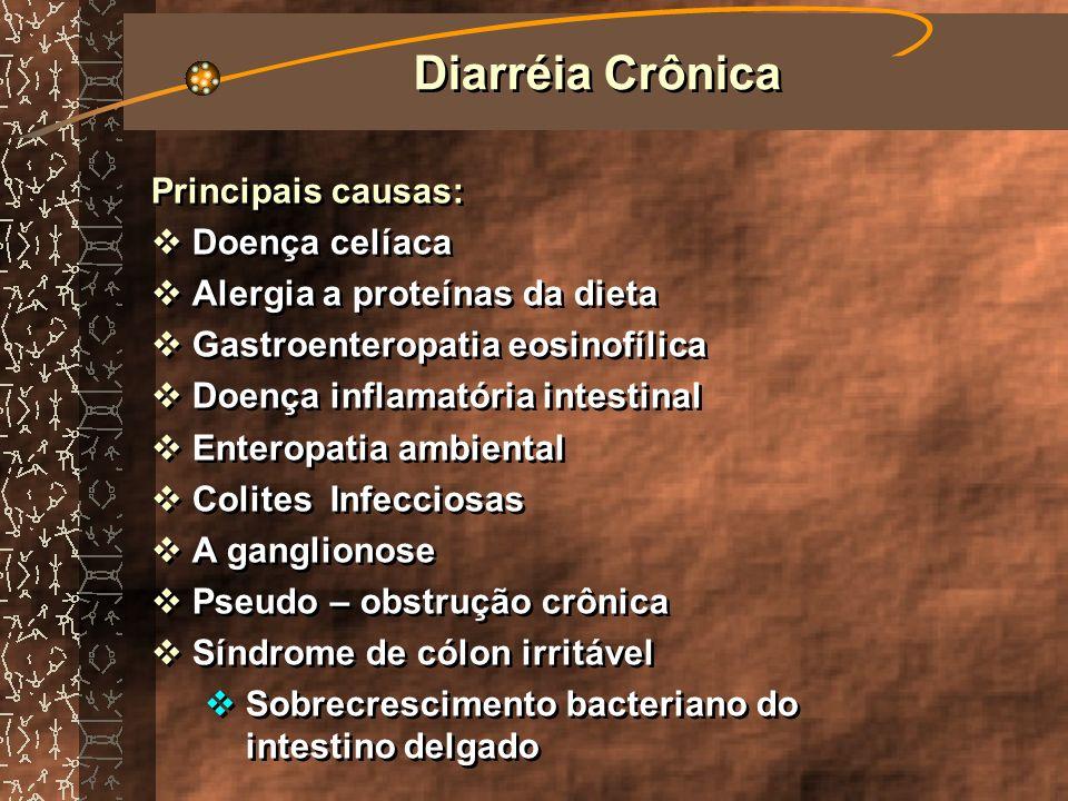 Diarréia Crônica Principais causas: Doença celíaca