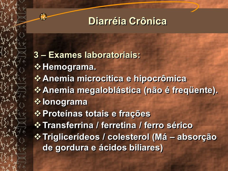 Diarréia Crônica 3 – Exames laboratoriais: Hemograma.