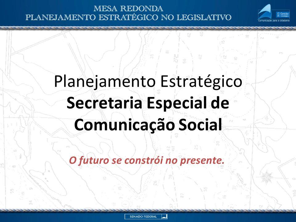 Planejamento Estratégico Secretaria Especial de Comunicação Social