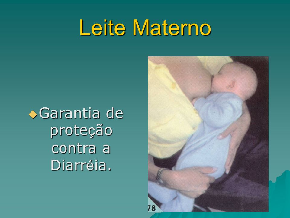 Garantia de proteção contra a Diarréia.