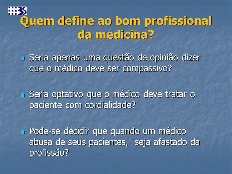 Quem define ao bom profissional da medicina