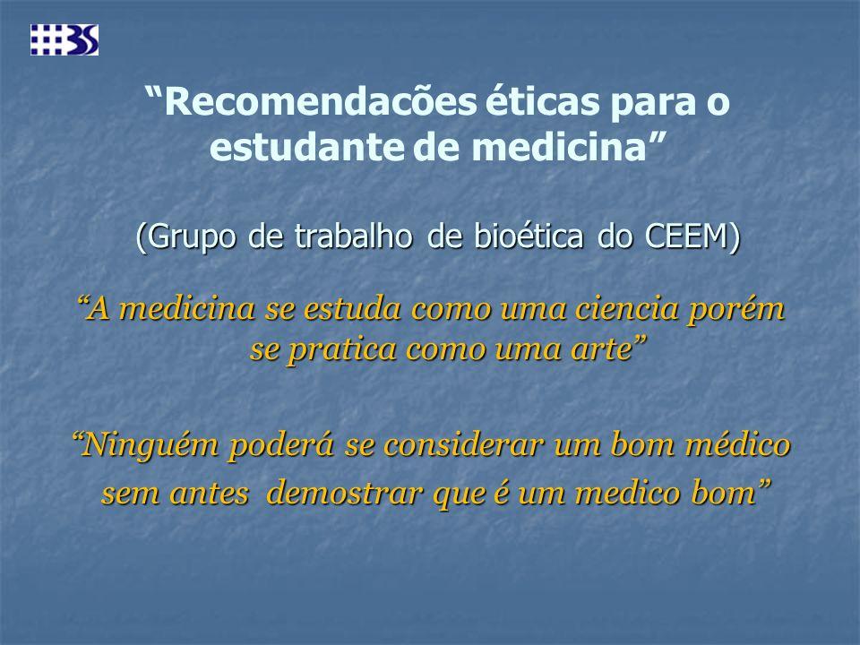 Recomendacões éticas para o estudante de medicina (Grupo de trabalho de bioética do CEEM)