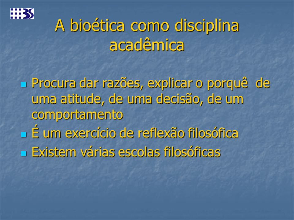 A bioética como disciplina acadêmica