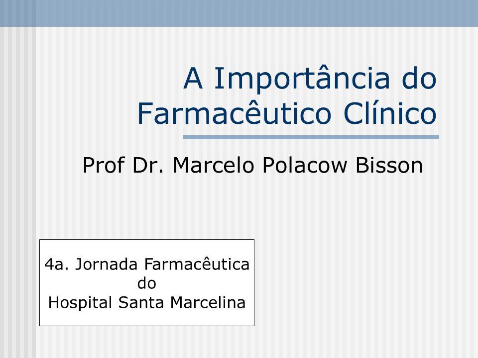 A Importância do Farmacêutico Clínico