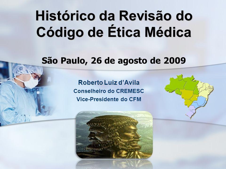 Roberto Luiz d'Avila Conselheiro do CREMESC Vice-Presidente do CFM