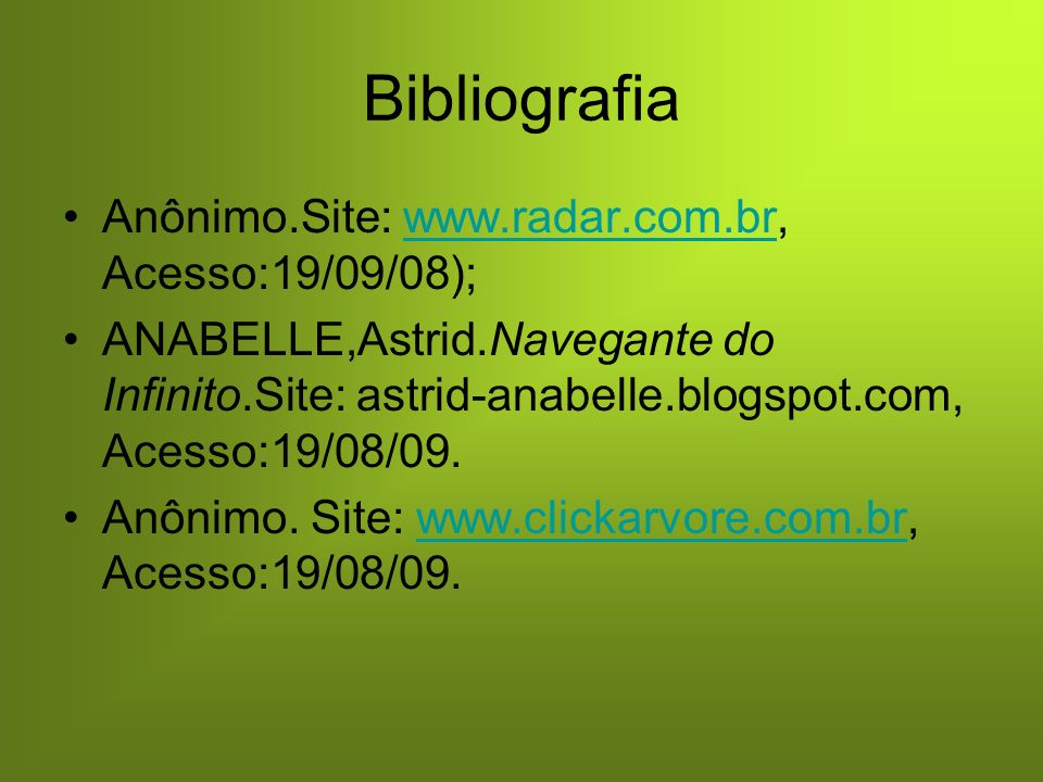 Bibliografia Anônimo.Site: www.radar.com.br, Acesso:19/09/08);