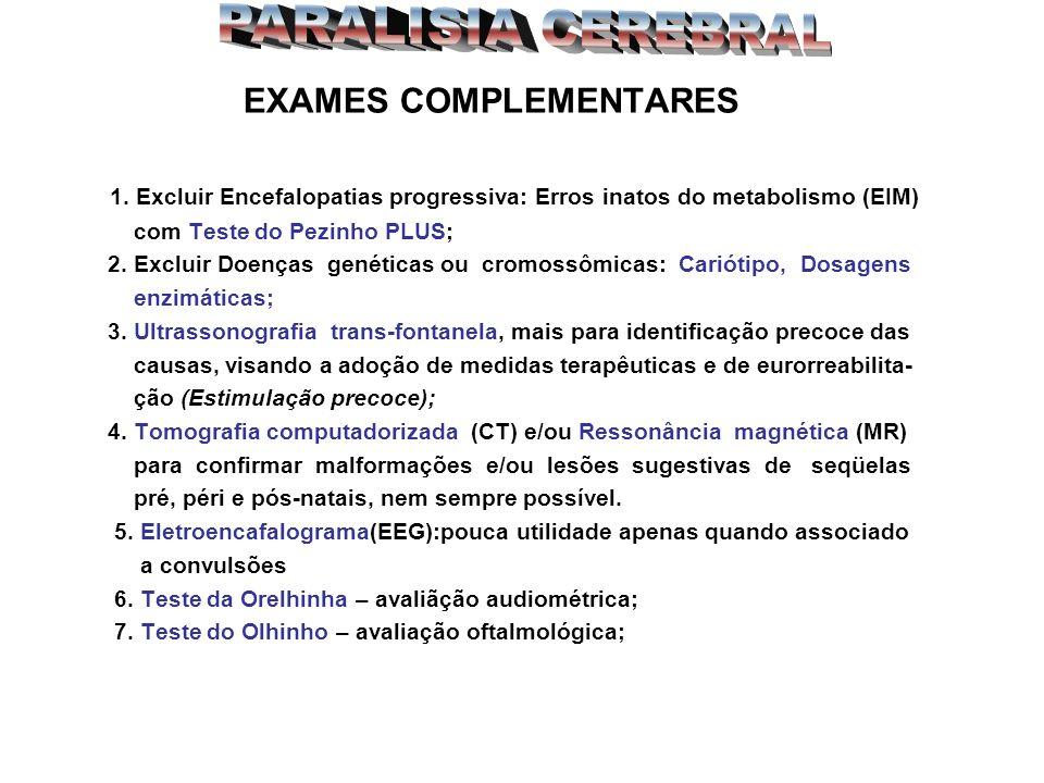 PARALISIA CEREBRAL EXAMES COMPLEMENTARES