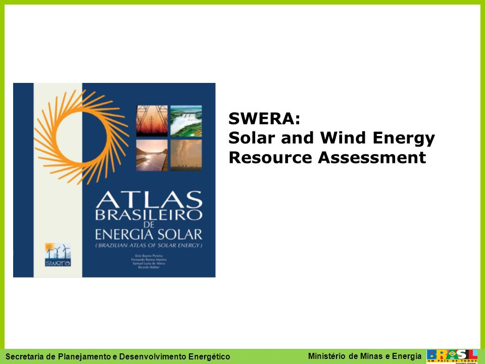 SWERA: Solar and Wind Energy Resource Assessment
