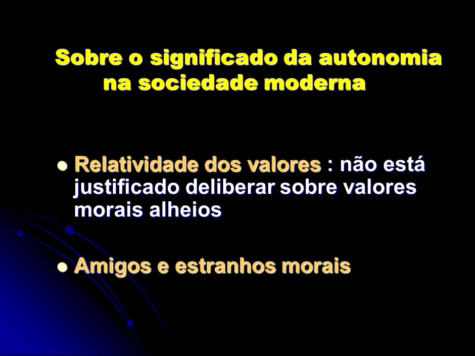 Sobre o significado da autonomia na sociedade moderna