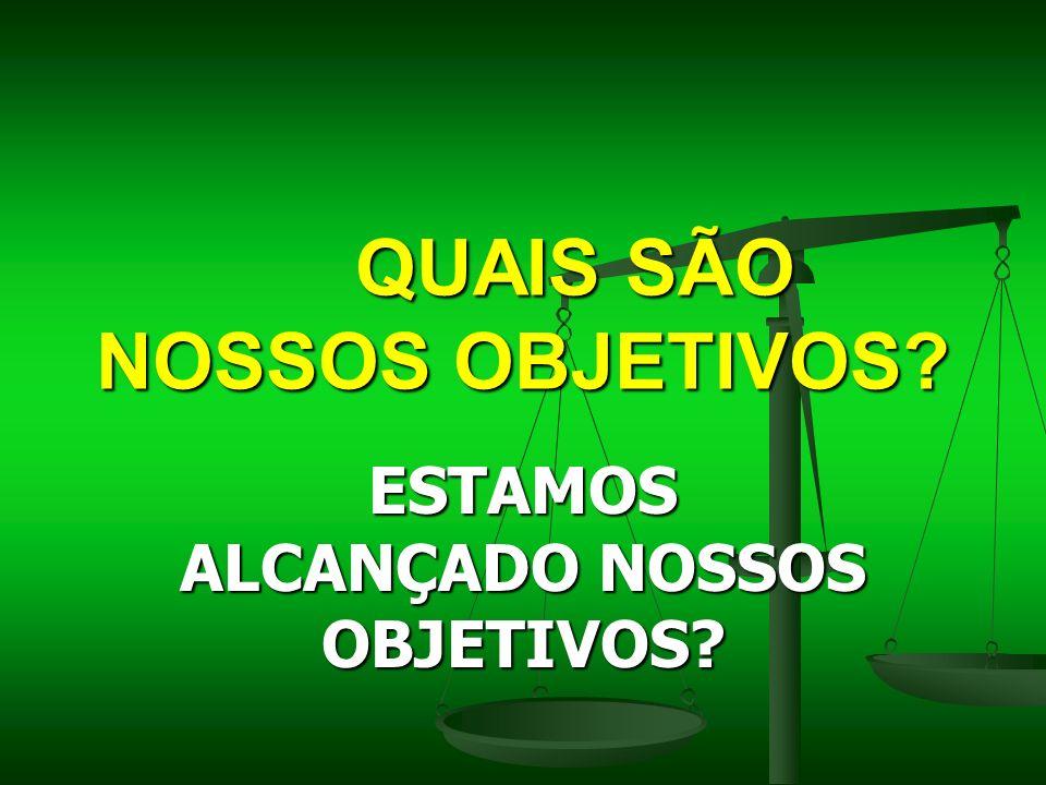 QUAIS SÃO NOSSOS OBJETIVOS