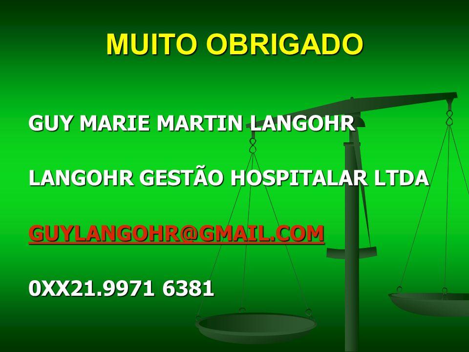 MUITO OBRIGADO GUY MARIE MARTIN LANGOHR LANGOHR GESTÃO HOSPITALAR LTDA
