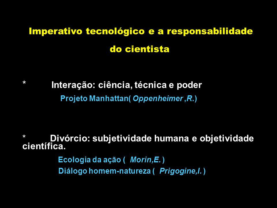 Imperativo tecnológico e a responsabilidade do cientista