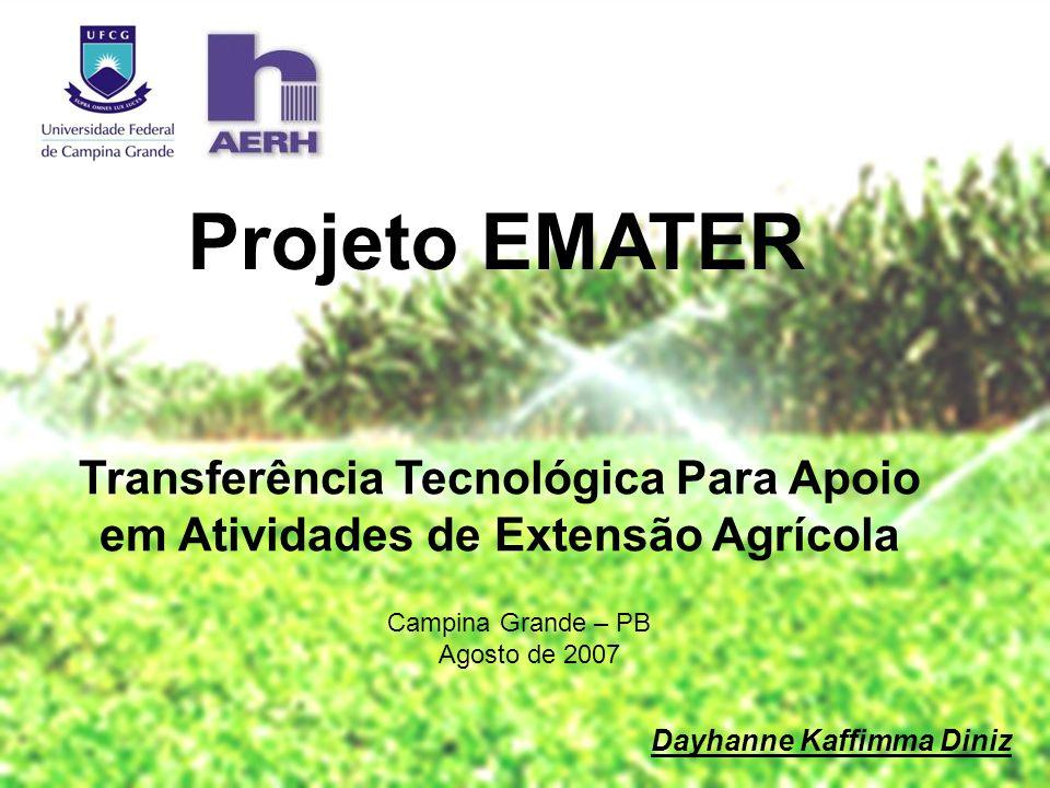 Projeto EMATER Transferência Tecnológica Para Apoio em Atividades de Extensão Agrícola. Campina Grande – PB.