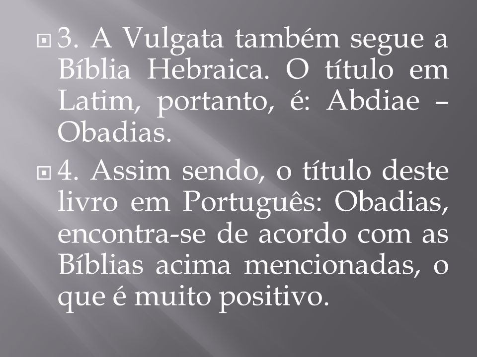 3. A Vulgata também segue a Bíblia Hebraica