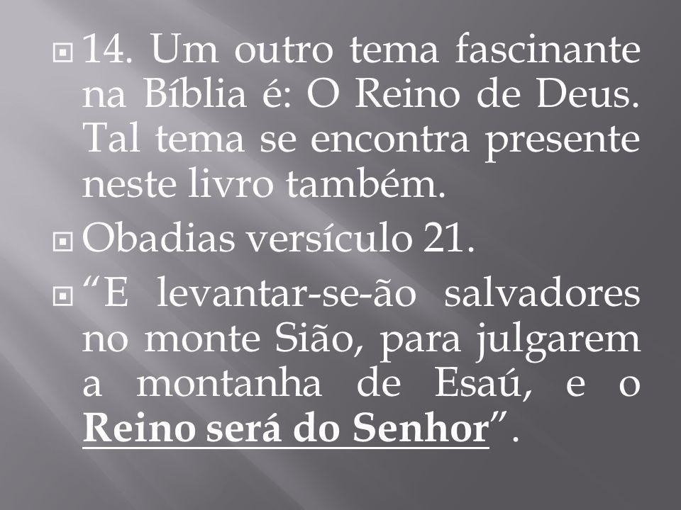14. Um outro tema fascinante na Bíblia é: O Reino de Deus
