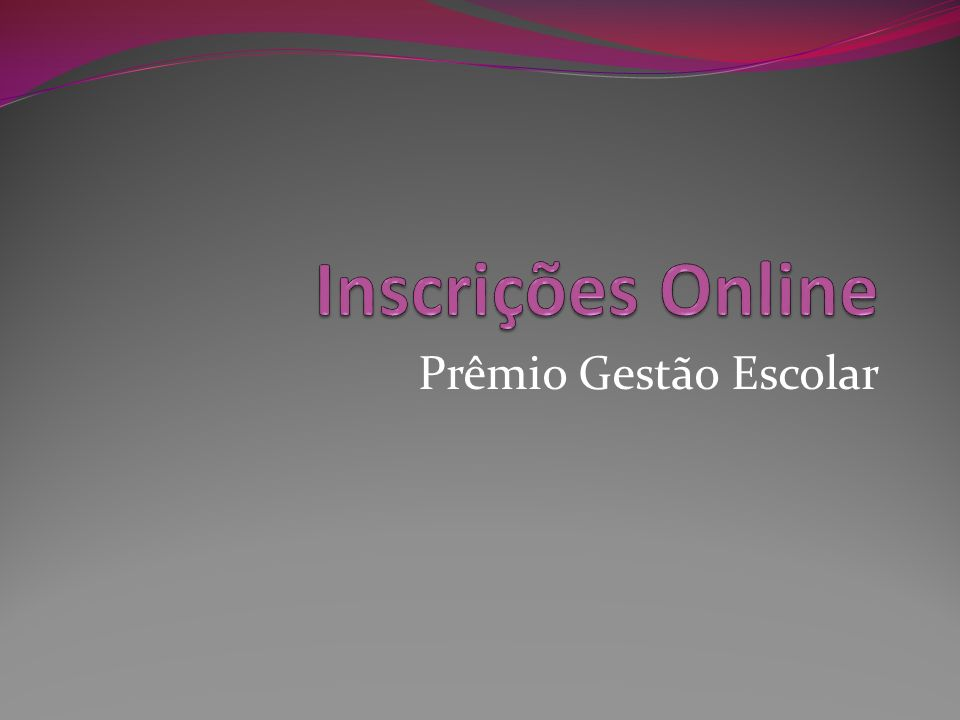 Inscrições Online Prêmio Gestão Escolar