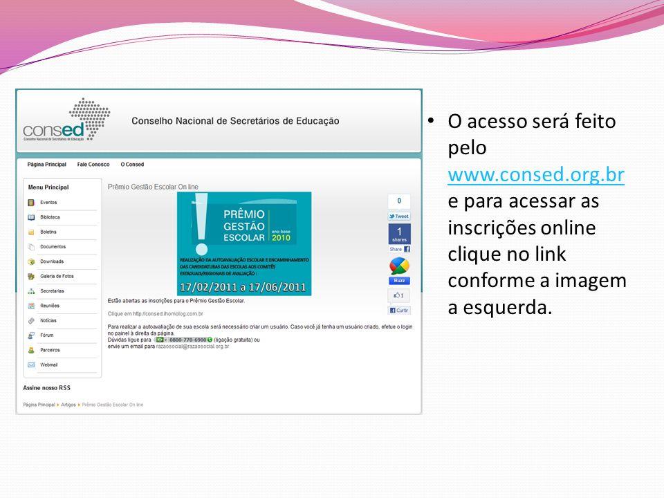 Acesso O acesso será feito pelo www.consed.org.br e para acessar as inscrições online clique no link conforme a imagem a esquerda.