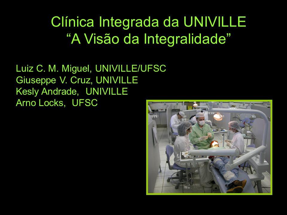 Clínica Integrada da UNIVILLE A Visão da Integralidade