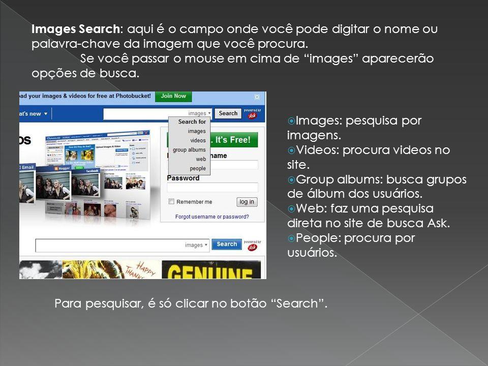 Images Search: aqui é o campo onde você pode digitar o nome ou palavra-chave da imagem que você procura.