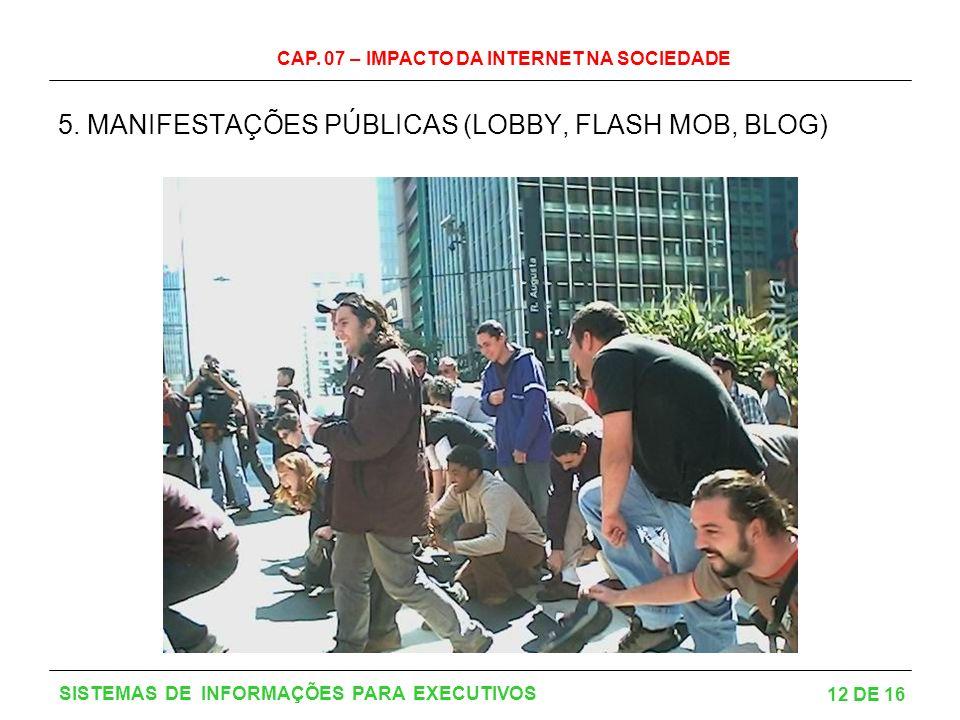 5. MANIFESTAÇÕES PÚBLICAS (LOBBY, FLASH MOB, BLOG)