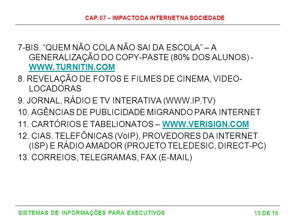 8. REVELAÇÃO DE FOTOS E FILMES DE CINEMA, VIDEO-LOCADORAS