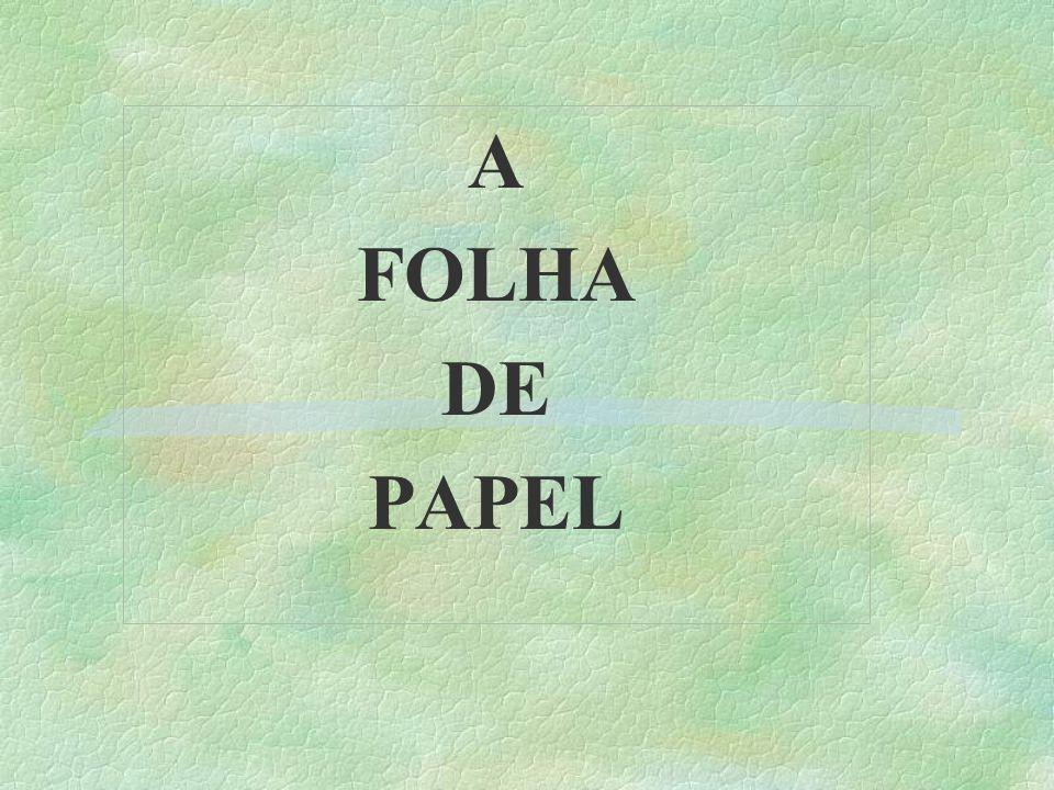 A FOLHA DE PAPEL