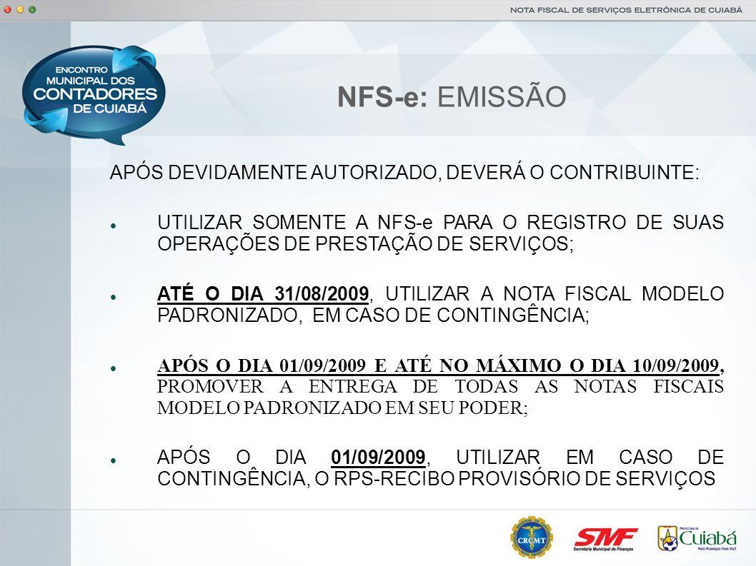 NFS-e: EMISSÃO APÓS DEVIDAMENTE AUTORIZADO, DEVERÁ O CONTRIBUINTE:
