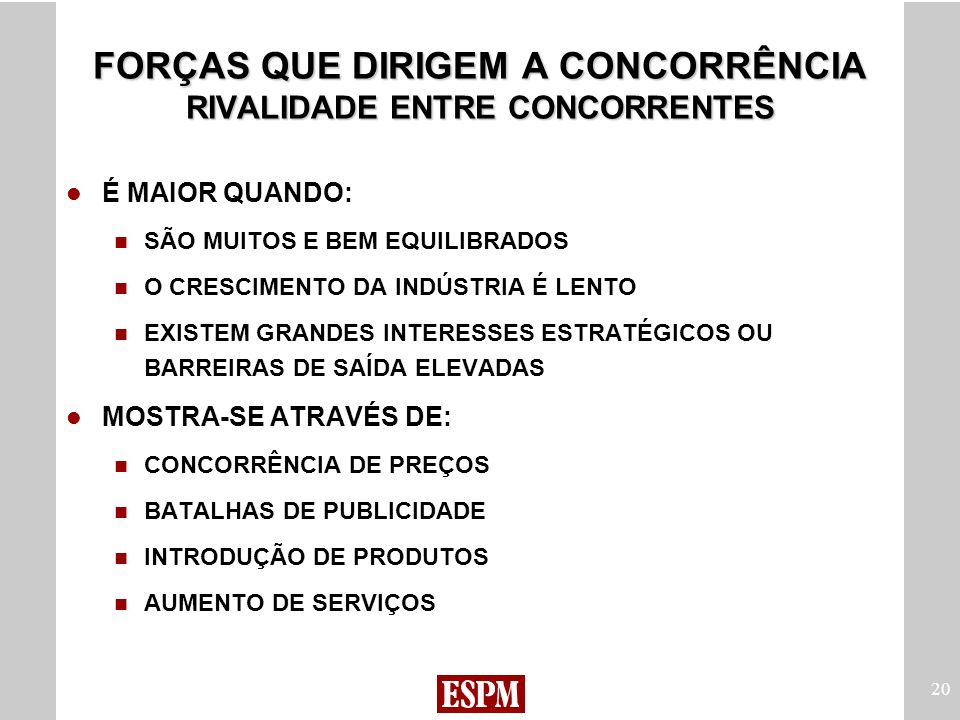 FORÇAS QUE DIRIGEM A CONCORRÊNCIA RIVALIDADE ENTRE CONCORRENTES
