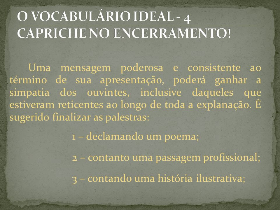 O VOCABULÁRIO IDEAL - 4 CAPRICHE NO ENCERRAMENTO!