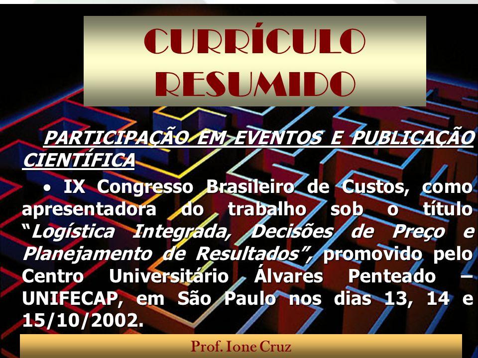 CURRÍCULO RESUMIDO PARTICIPAÇÃO EM EVENTOS E PUBLICAÇÃO CIENTÍFICA