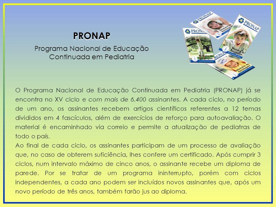 PRONAP Programa Nacional de Educação Continuada em Pediatria