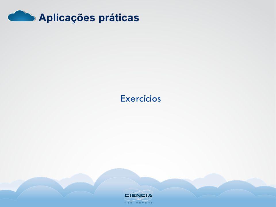 Aplicações práticas Exercícios
