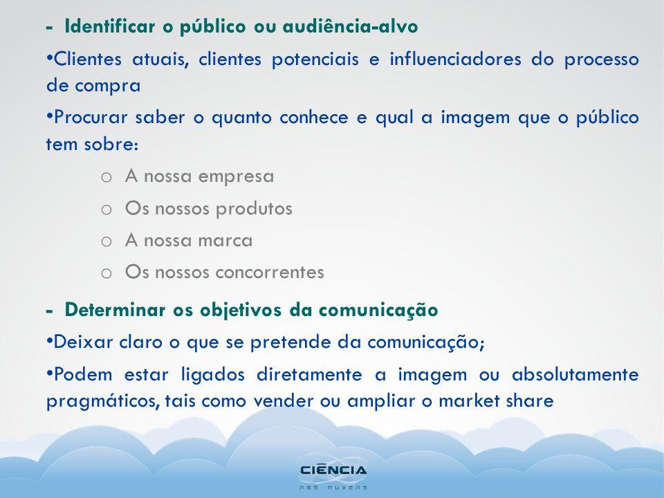- Identificar o público ou audiência-alvo