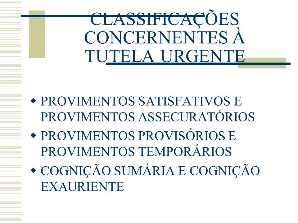 CLASSIFICAÇÕES CONCERNENTES À TUTELA URGENTE