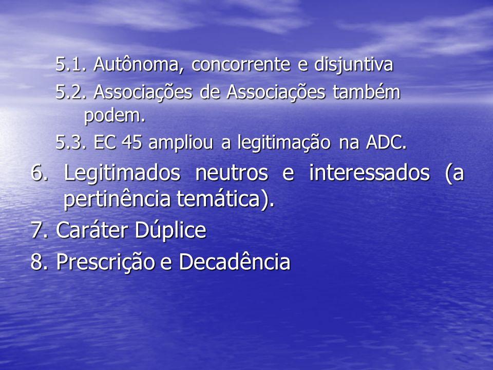 6. Legitimados neutros e interessados (a pertinência temática).