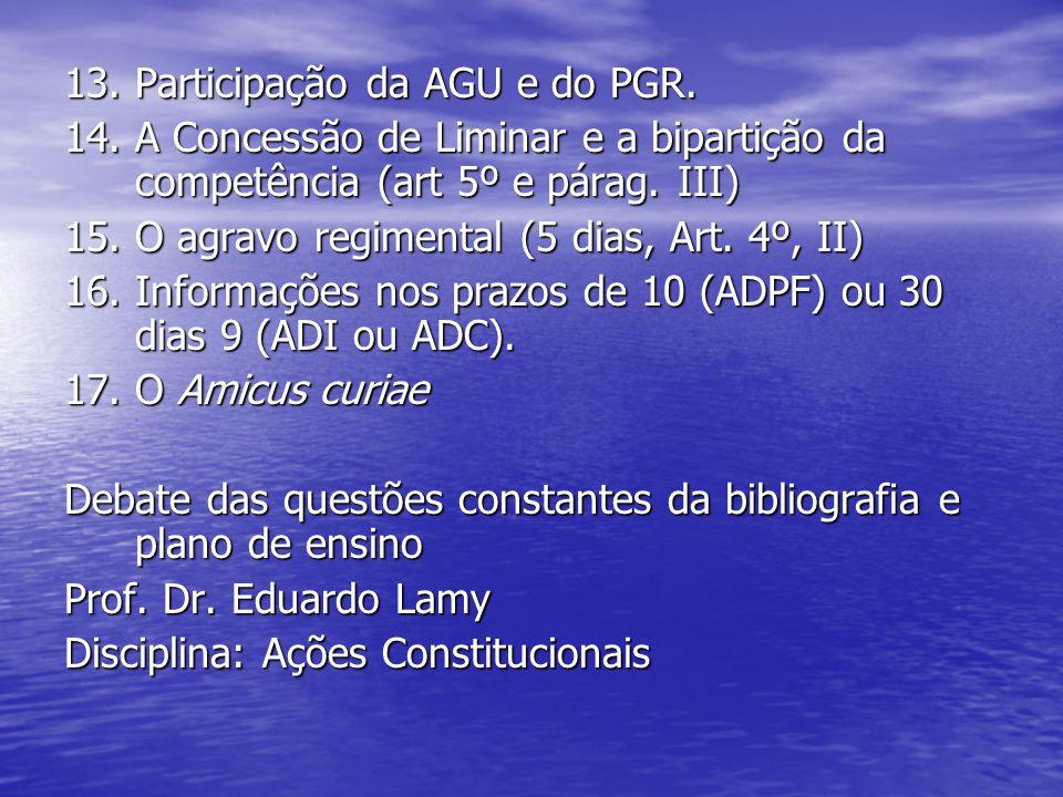 13. Participação da AGU e do PGR.