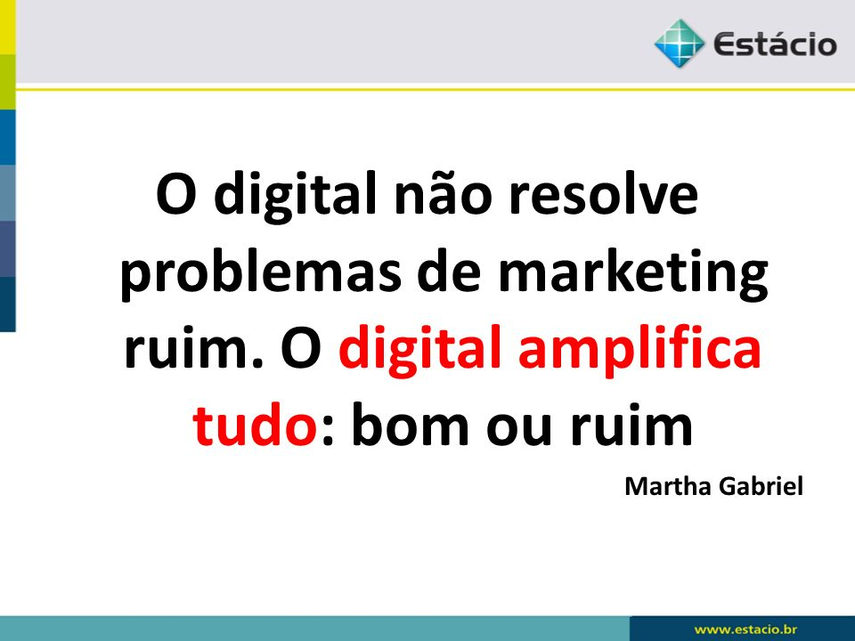 O digital não resolve problemas de marketing ruim