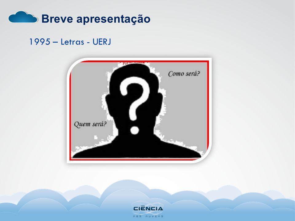 Breve apresentação 1995 – Letras - UERJ
