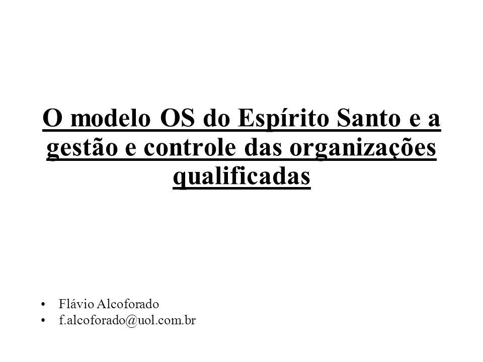O modelo OS do Espírito Santo e a gestão e controle das organizações qualificadas