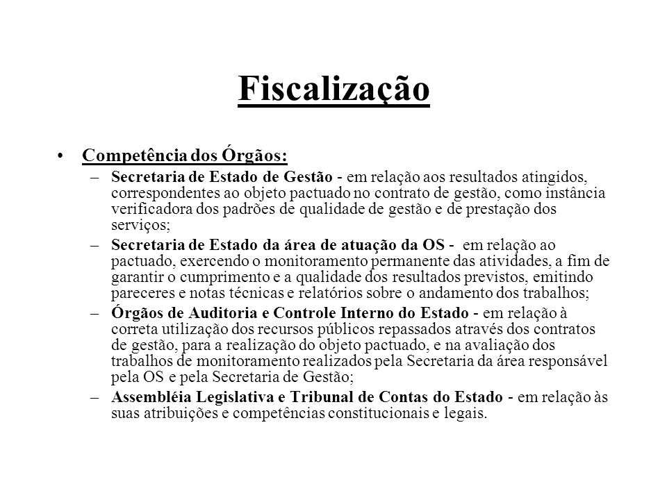 Fiscalização Competência dos Órgãos: